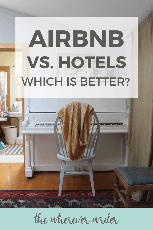 Airbnbs Vs Hotels Which Is Better The Wherever Writer